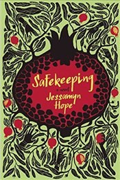 Safekeeping: A Novel - Hope, Jessamyn