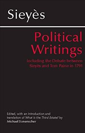 Political Writings : Including the Debate Between Sieyes and Tom Paine in 1791 - Sieyes, Emmanuel