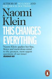 This Changes Everything : Capitalism vs. the Climate - Klein, Naomi