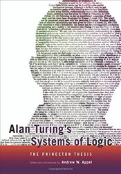 Alan Turings Systems of Logic : The Princeton Thesis - Appel, Andrew W.
