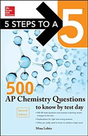 5 Steps to a 5 : 500 AP Chemistry Questions to Know by Test Day 2e - Lebitz, Mina