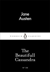 Beautifull Cassandra : Little Black Classics No.33 - Austen, Jane