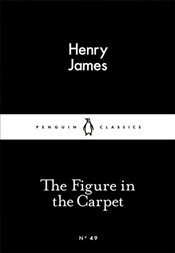 Figure in the Carpet : Little Black Classics No.49 - James, Henry