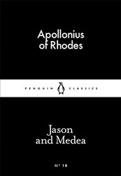 Jason and Medea : Little Black Classics No.18 - APOLLONIUS,