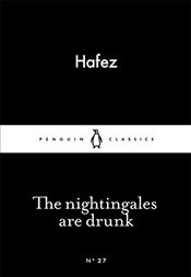 Nightingales are Drunk : Little Black Classics No.27 - Hafez,