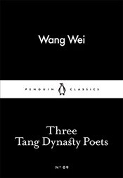 Three Tang Dynasty Poets : Little Black Classics No.9 -