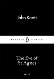 Eve of St Agnes : Little Black Classics No.13 - Keats, John