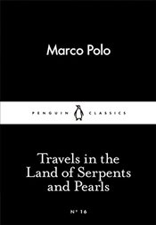 Travels in the Land of Serpents and Pearls : Little Black Classics No.16 - Polo, Marco