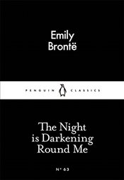 Night is Darkening Round Me : Little Black Classics No.63 - Bronte, Emily