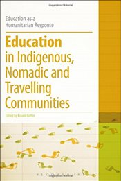 Education in Indigenous, Nomadic and Travelling Communities (Education as a Humanitarian Response) - Griffin, Rosarii