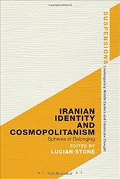 Iranian Identity and Cosmopolitanism: Spheres of Belonging (Suspensions: Contemporary Middle Eastern -