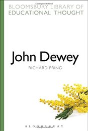 John Dewey (Bloomsbury Library of Educational Thought) - Pring, Richard