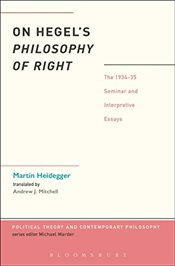 On Hegels Philosophy of Right (Political Theory and Contemporary Philosophy) - Heidegger, Martin