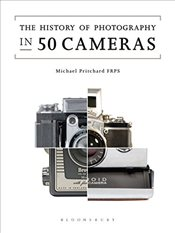 History of Photography in 50 Cameras - Pritchard, Michael