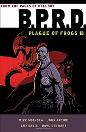 B.P.R.D. : Plague of Frogs Volume 3 - Mignola, Mike