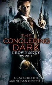 Conquering Dark: Crown & Key - Griffith, Clay