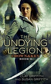 Undying Legion: Book 2 (Crown & Key) (Crown and Key) - Griffith, Clay