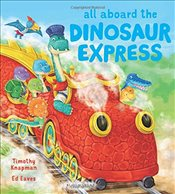 All Aboard the Dinosaur Express - Knapman, Timothy