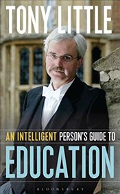 Intelligent Persons Guide to Education - Little, Tony