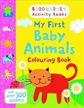 My First Baby Animals Colouring Book (Bloomsbury Activity Book) -