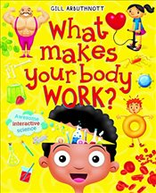 What Makes Your Body Work? - Arbuthnott, Gill