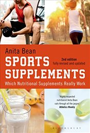 Sports Supplements: Which nutritional supplements really work - Bean, Anita