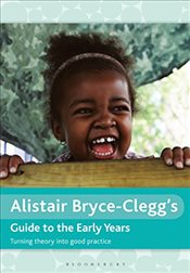 Alistair Bryce-Cleggs Guide to the Early Years (Outstanding Teaching) - Bryce-Clegg, Alistair
