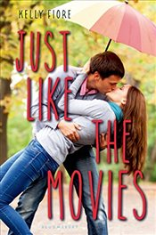 Just Like the Movies: An If Only Novel - Fiore, Kelly