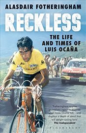 Reckless : The Life and Times of Luis Ocana - Fotheringham, Alasdair