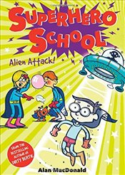 Alien Attack! (Superhero School) - Macdonald, Alan