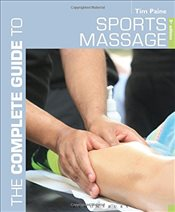Complete Guide to Sports Massage, The (Complete Guides) - Paine, Tim