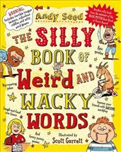 Silly Book of Weird and Wacky Words - Seed, Andy