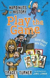 Hard Nuts of History: Play the Game (Hard Nut of History) - Turner, Tracey
