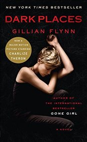 Dark Places (Film Tie-In) - Flynn, Gillian