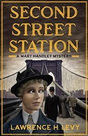 Second Street Station: A Mary Handley Mystery - Levy, Lawrence H.