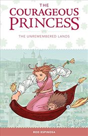 Courageous Princess, The: Volume 2 : The Unremembered Lands - Espinosa, Rod