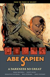 Abe Sapien Volume 6: A Darkness So Great - Mignola, Mike