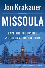Missoula: Rape and the Justice System in a College Town - Krakauer, Jon