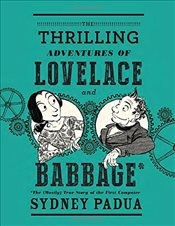 Thrilling Adventures of Lovelace and Babbage - Padua, Sydney