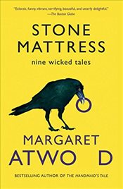 Stone Mattress : Nine Tales - Atwood, Margaret