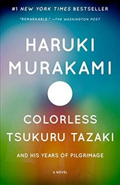 Colorless Tsukuru Tazaki and His Years of Pilgrimage (Vintage International) - Murakami, Haruki