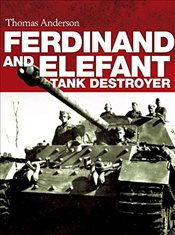 Ferdinand and Elefant Tank Destroyer   - Anderson, Thomas