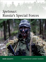 Spetsnaz : Russias Special Forces   - Galeotti, Mark