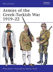 Armies of the Greek-Turkish War 1919-22  - Jowett, Philip