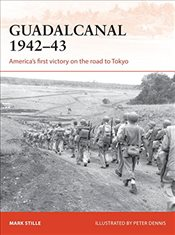 Guadalcanal 1942-43 : Americas First Victory on the Road to Tokyo  - Stille, Mark
