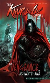 Kaurava Empire Vol.2, The : The Vengeance of Ashwatthama (Campfire Graphic Novels) - Quinn, Jason