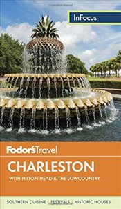 Fodors in Focus Charleston: With Hilton Head & the Lowcountry (Travel Guide) -