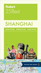 Fodors Shanghai 25 Best (Full-Color Travel Guide) -