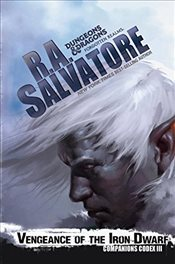 Vengeance of the Iron Dwarf : Companions Codex Book 3 : Legend of Drizzt Series-30 - Salvatore, R. A.
