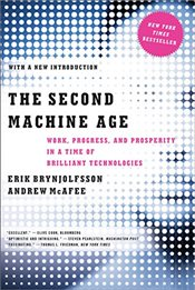 Second Machine Age - Work, Progress, and Prosperity in a Time of Brilliant Technologies - Brynjolfsson, Erik